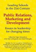 Public Relations, Marketing and Development: Essays in Leadership in Challenging Times