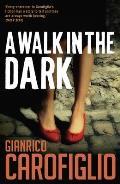 Walk in the Dark Gianrico Carofiglio