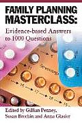 Family Planning Masterclass: Evidence-Based Answers to 1000 Questions