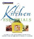 Kitchen Essentials: the Complete Illustrated Reference To the Ingredients, Equipment, Terms and Techniques That Ensure Culinary Success