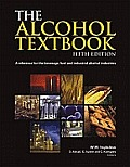 Alcohol Textbook a Reference for the Beverage Fuel & Industrial Alcoho