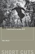 New Digital Cinema: Reinventing the Moving Image