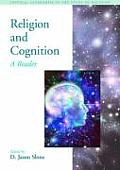 Religion and Cognition: A Reader (Critical Categories in the Study of Religion)