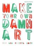 Make Your Own Damn Art Smith