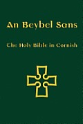 An Beybel Sans: The Holy Bible in Cornish