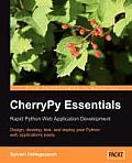 Cherrypy Essentials: Rapid Python Web Application Development