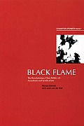 Black Flame The Revolutionary Class Politics of Anarchism & Syndicalism