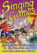 Singing Games: Songs for Learning and Playing Together