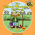 The Urban Farmer's Handbook