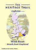 The Heritage Trail explores West Kent - South-East England