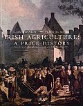 Irish Agriculture - A Price History from the Mid-Eighteenth Century to the Eve of the First World War
