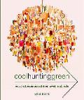 Cool Hunting Green: Recycled, Repurposed & Renewable Objects