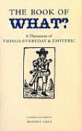 Book of What A Thesaurus of Things Everyday & Esoteric