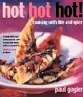 Hot, Hot, Hot: Cooking with Fire and Spice