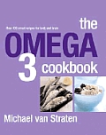 The Omega 3 Cookbook: Over 100 Smart Recipes for Body and Brain