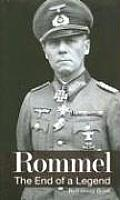 Rommel The End Of A Legend