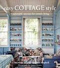 Easy Cottage Style Comfortable Interiors for Country Living