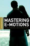 Mastering E Motions Feeling Our Way Intelligently in Relationship