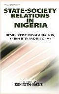 State- Society Relations in Nigeria: Democratic Consolidation, Conflicts and Reforms (Hb)