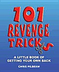 101 Revenge Tricks - A Little Book of Getting Your Own Back