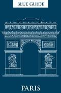 Blue Guide Paris: 12th Edition