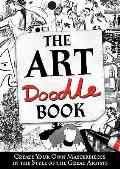 Art Doodle Book: Create Your Own Masterpieces in the Style of the Great Artists