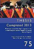 Theses Completed 2013: Historical Research for Higher Degrees in the United Kingdom and the Republic of Ireland, Vol. 75