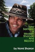 Tony Samara: a Modern Shaman... and Beyond