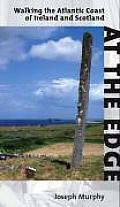 At the Edge: Walking the Atlantic Coast of Ireland and Scotland