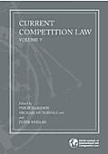 Current Competition Law - Volume V