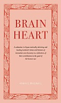 Brainheart: A Salutation in Rhyme Metrically Mirroring and Lauding Scotland's Heroes and Heroines of Innovation and Discovery in a