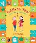 Riddle Me This: Riddles and Stories to Sharpen Your Wits