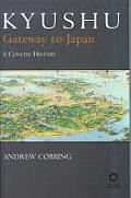 Kyushu: Gateway to Japan: A Concise History