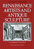 Renaissance Artists and Antique Sculpture: A Handbook of Sources