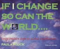 If I Change, So Can the World: Forty Positive Steps to Global Togetherness