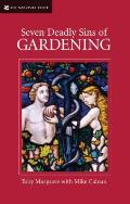 Seven Deadly Sins of Gardening & the Vices & Virtues of Gardeners