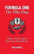 Formula One on This Day: History, Facts & Figures from Every Day of the Year (On This Day)