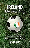 Republic of Ireland on This Day: History, Facts & Figures from Every Day of the Year