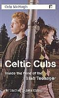 Celtic Cubs: Inside the Mind of the Irish Teenager