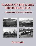 Wagons of the Early British Rail Era: a Pictorial Study of the 1969-1982 Period