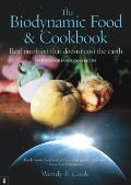 The Biodynamic Food & Cookbook: Real Nutrition That Doesn?t Cost the Earth