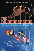 The Bilderbergers: Puppet-Masters of Power? an Investigation Into Claims of Conspiracy at the Heart of Politics, Business, and the Media