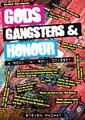 Gods, Gangsters and Honour: A Rock 'n' Roll Odyssey