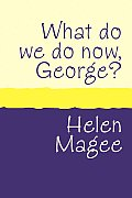 What Do We Do Now George? Large Print