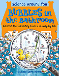 Bubbles in the Bathroom: Discover the Fascinating Science in Everyday Life