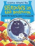 Shadows in the Bedroom: Discover the Fascinating Science in Everyday Life
