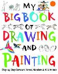 My Big Book of Drawing and Painting