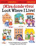 Mira Donde Vivo!: Un Libro Bilingue Busca y Encuentro = Look Where I Live!: A Bilingual Look-And-Find Book