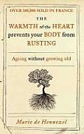 Warmth of the Heart Prevents Your Body from Rusting Ageing Without Growing Old