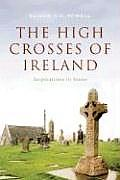 The High Crosses of Ireland: Inspriations in Stone